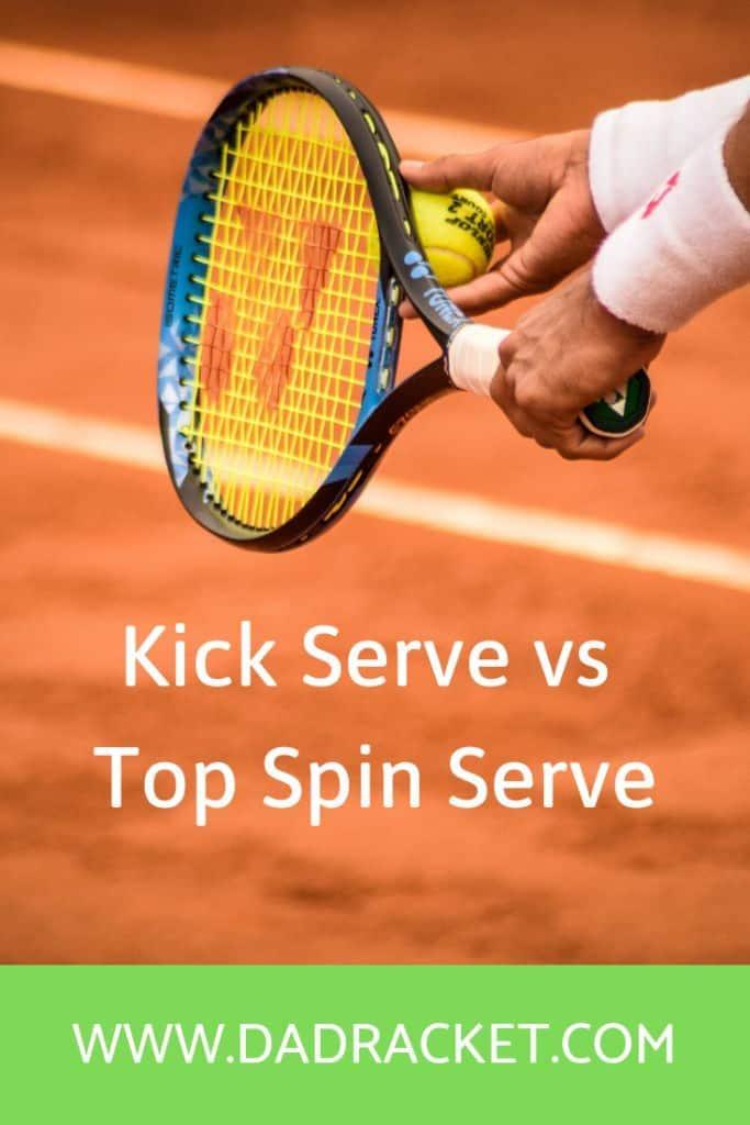 kick serve vs top spin serve
