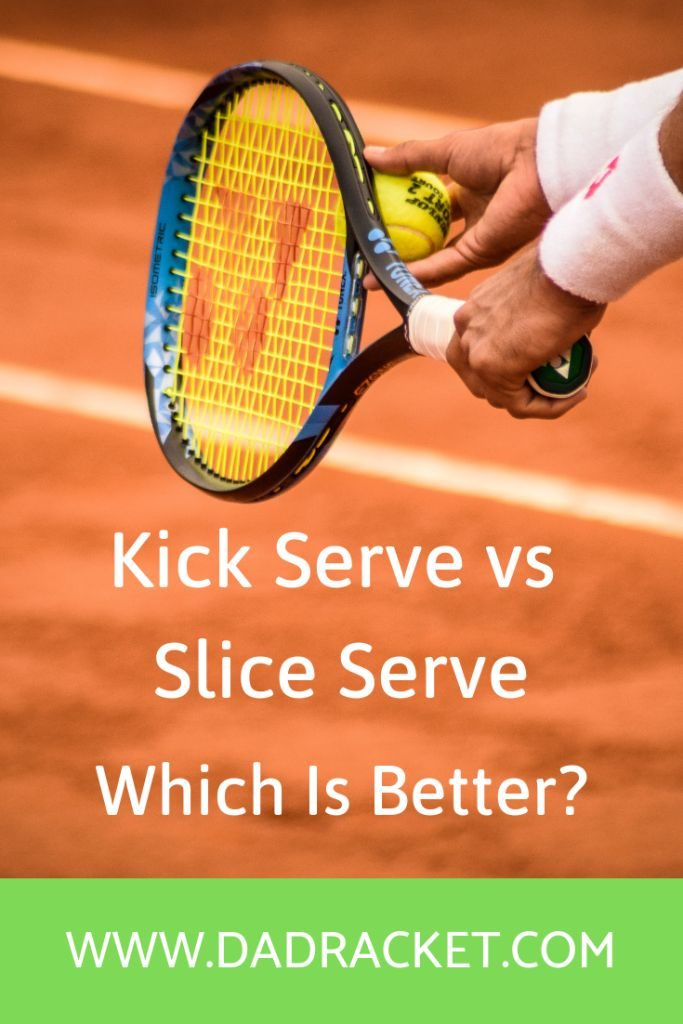 Which are the differences between the kick serve and the slice serve?
