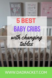 Preparing your baby's nursery? Here are 5 of the best cribs with changing tables.