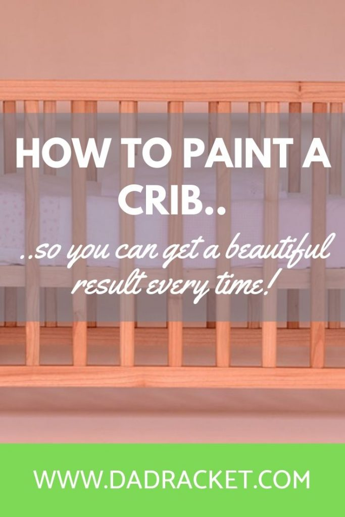 How to paint a crib so you can get a beautiful result...every time.