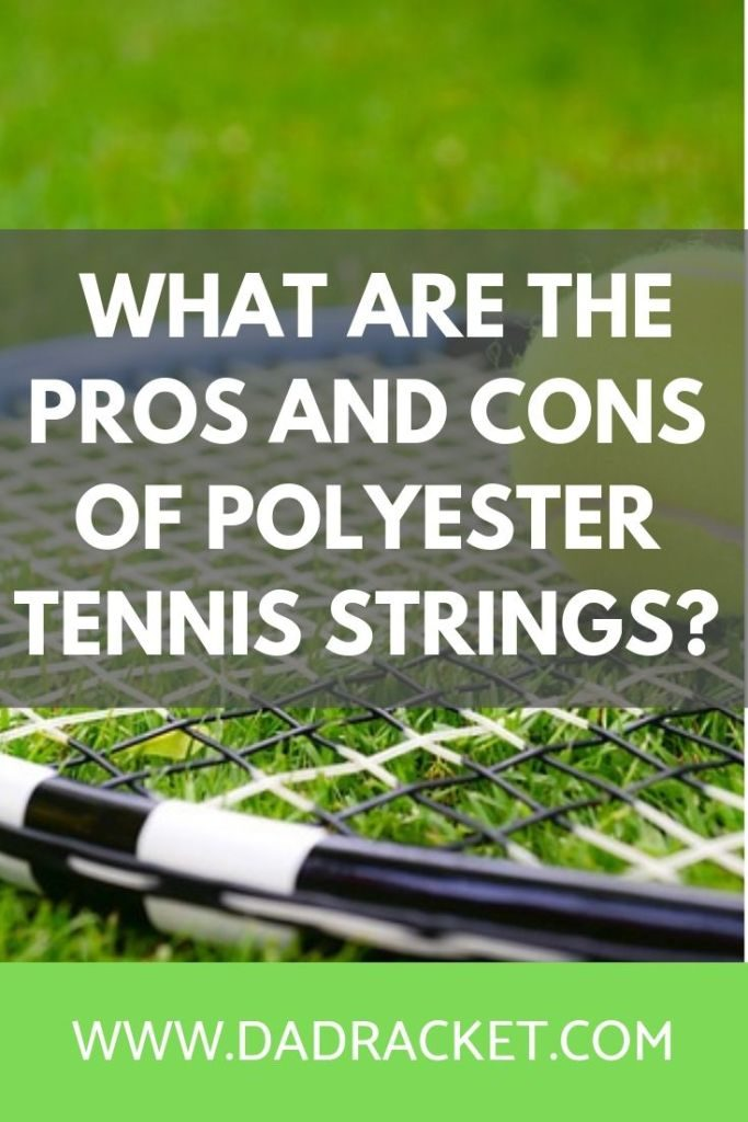 What are the pros and cons of polyester tennis strings? Discover whether it's the right decision to improve your tennis game