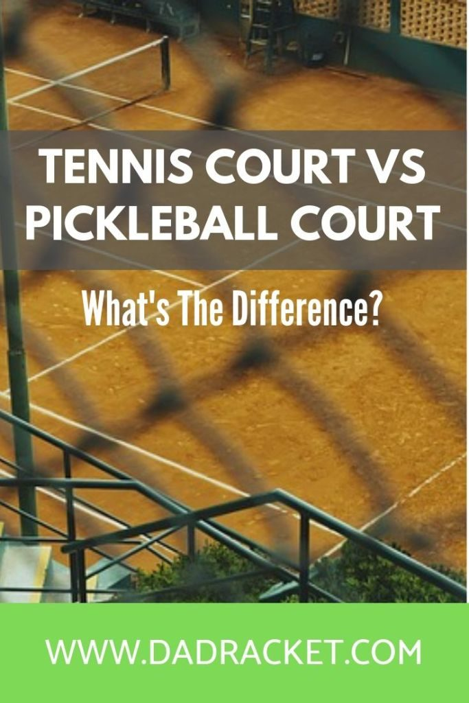 What's the difference between a tennis court and a pickleball court?