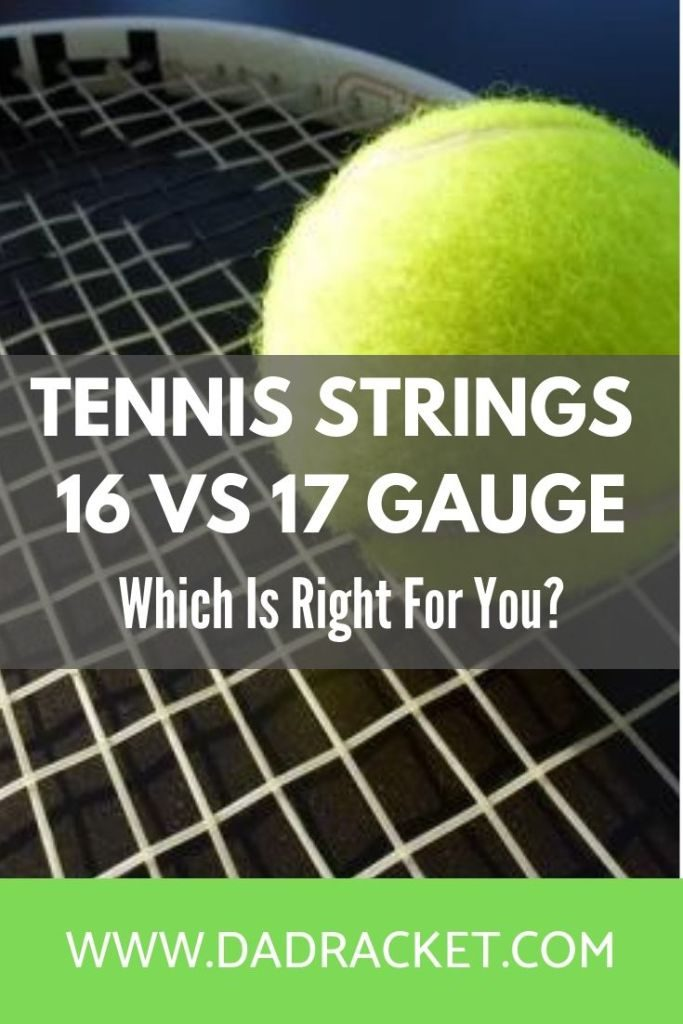 What is the best tennis string thickness for your game? Here's a look at 16 vs 17 gauge.