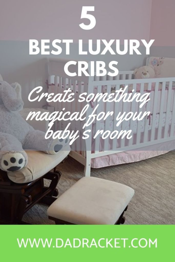 Want to transform your nursery into a room fit for a prince or a princess?Here are 5 of the best luxury cribs you can buy in 2019.
