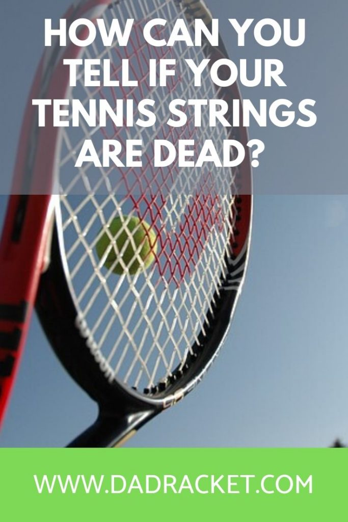 How can you tell if your tennis strings are dead? Here are 5 ways to check so you can find out if it's time to restring your racquet.