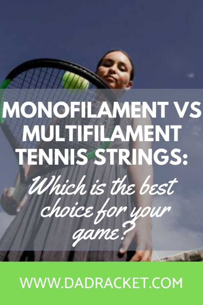 Monofilament vs multifilament strings. Which is the best option for your tennis game?