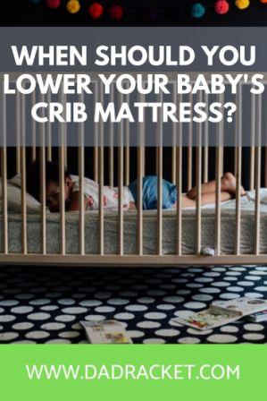 When should you lower the crib mattress? In this article you'll learn about the various stages when you should adjust the height of the crib mattress and ensure your baby's safety