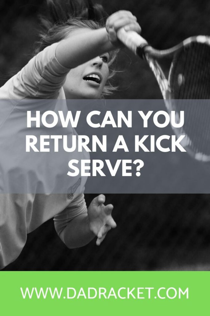 How can you return a kick serve in tennis? Here are 3 useful tips on hitting a good return back over the net.