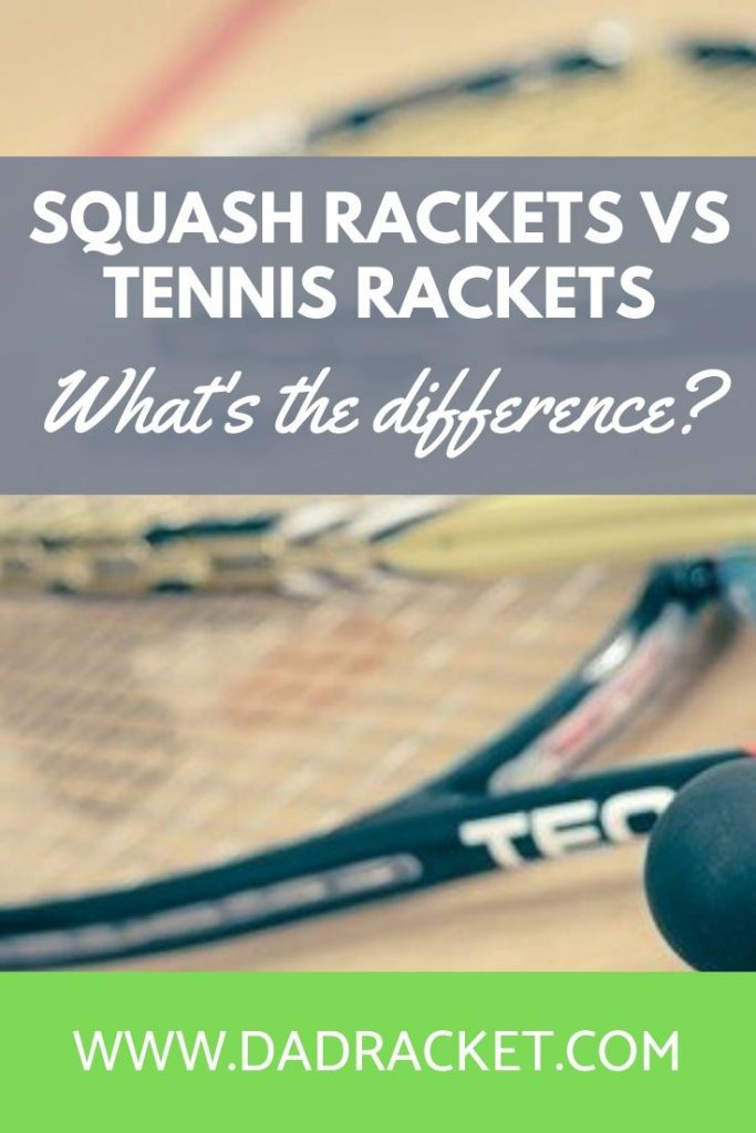 What are the differences between squash rackets and tennis rackets?