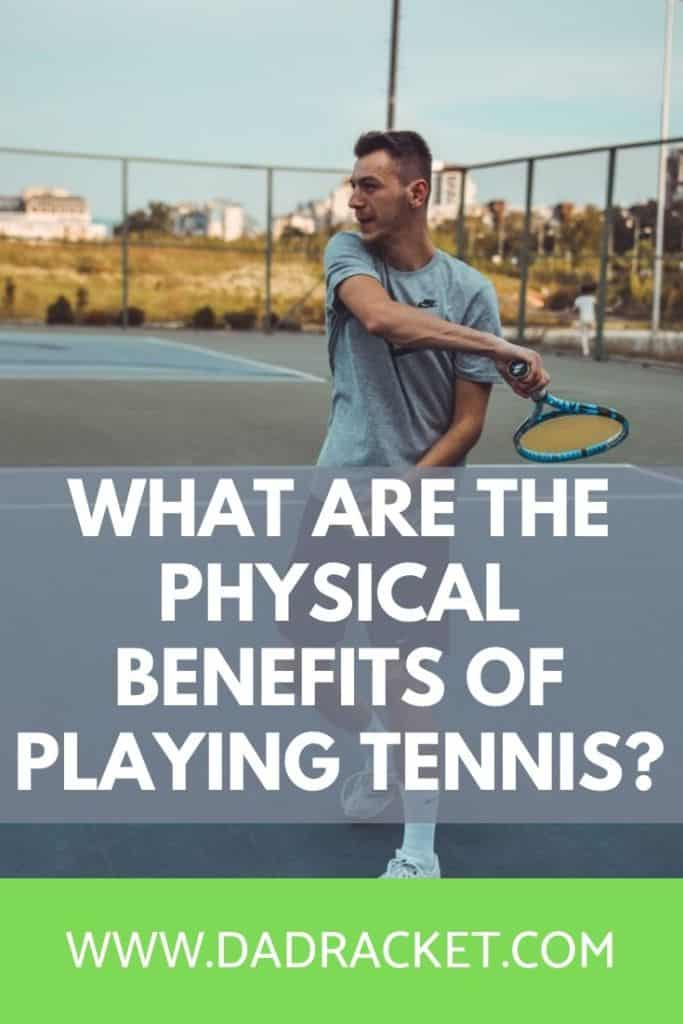 What are the physical benefits of playing tennis? In this article you'll discover 9 benefits of playing the sport