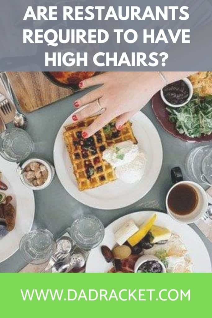 Are restaurants required to have high chairs? Check out this article to learn more.