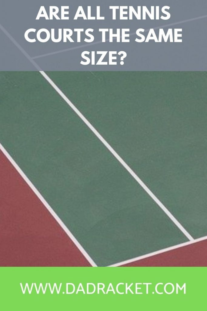 are tennis courts the same size?