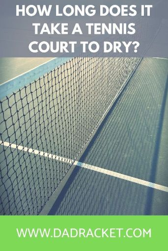 how long does it take a tennis court to dry